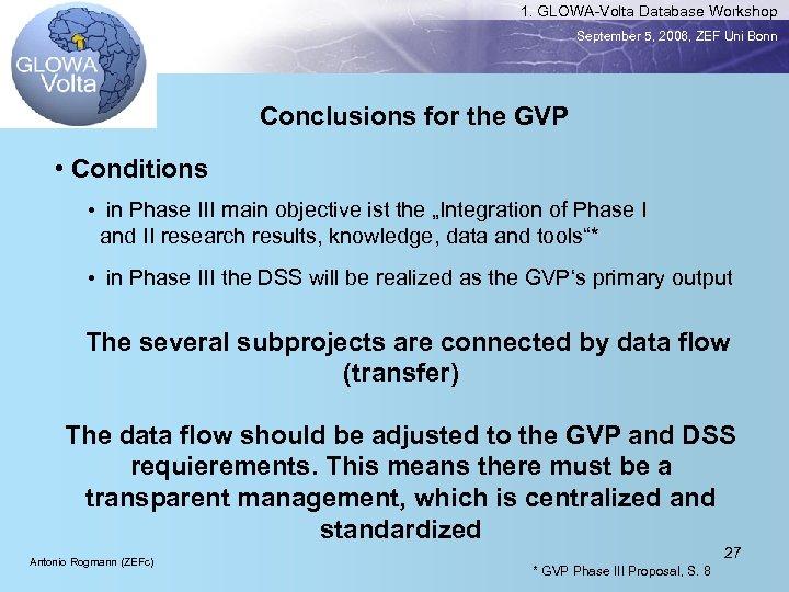 1. GLOWA-Volta Database Workshop September 5, 2006, ZEF Uni Bonn Conclusions for the GVP