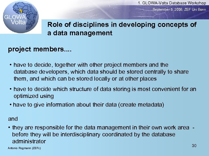 1. GLOWA-Volta Database Workshop September 5, 2006, ZEF Uni Bonn Role of disciplines in