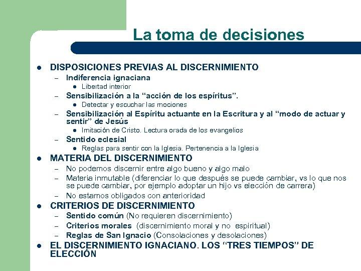 La toma de decisiones l DISPOSICIONES PREVIAS AL DISCERNIMIENTO – Indiferencia ignaciana l –