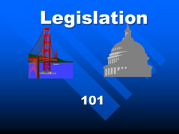 Legislation 101