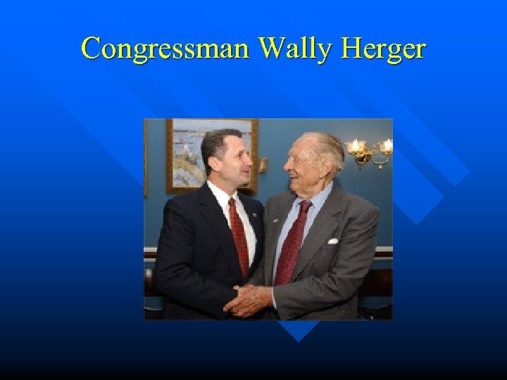 Congressman Wally Herger