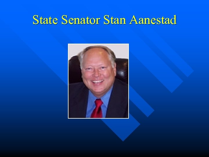 State Senator Stan Aanestad