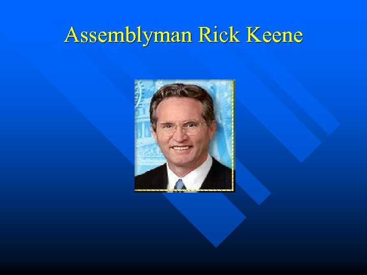 Assemblyman Rick Keene