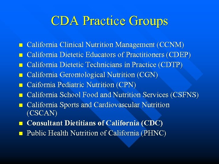 CDA Practice Groups n n n n n California Clinical Nutrition Management (CCNM) California