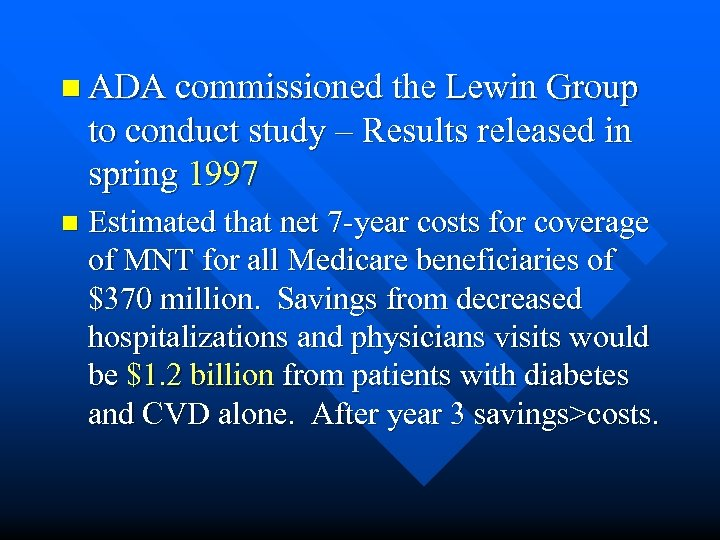 n ADA commissioned the Lewin Group to conduct study – Results released in spring