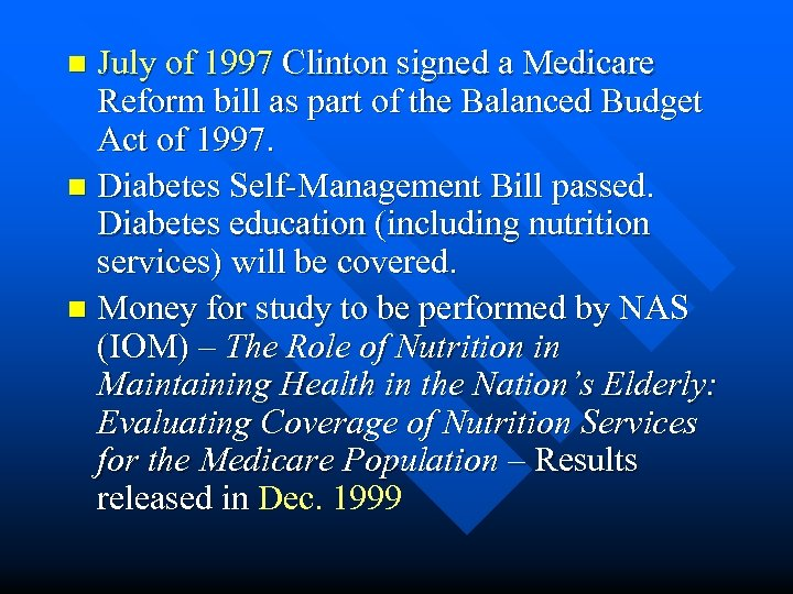 July of 1997 Clinton signed a Medicare Reform bill as part of the Balanced