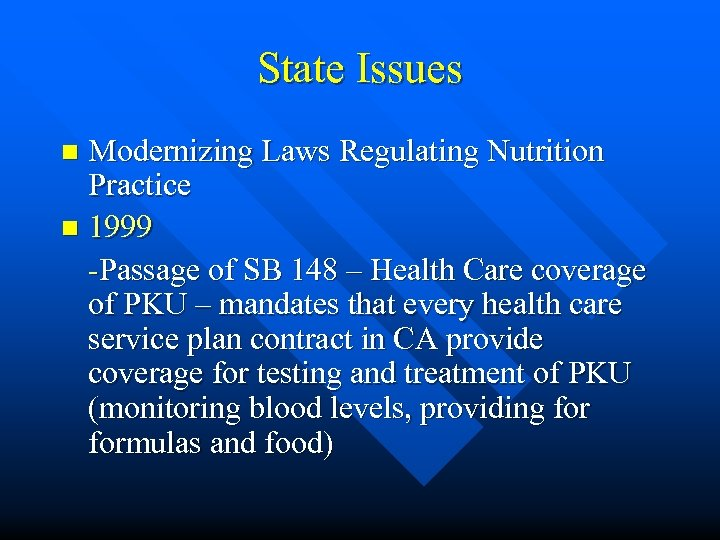 State Issues Modernizing Laws Regulating Nutrition Practice n 1999 -Passage of SB 148 –