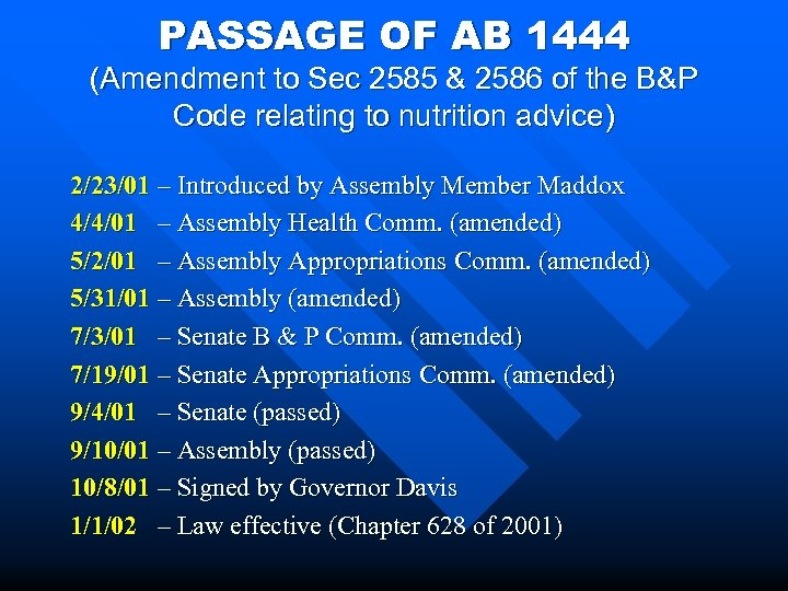 PASSAGE OF AB 1444 (Amendment to Sec 2585 & 2586 of the B&P Code