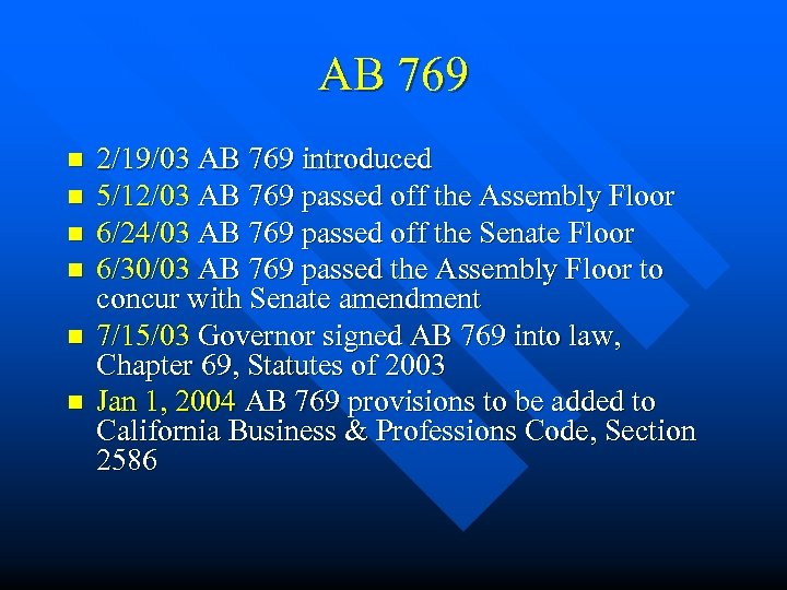 AB 769 n n n 2/19/03 AB 769 introduced 5/12/03 AB 769 passed off