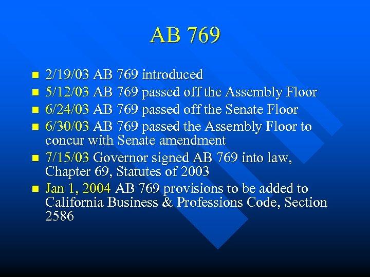AB 769 n n n 2/19/03 AB 769 introduced 5/12/03 AB 769 passed off
