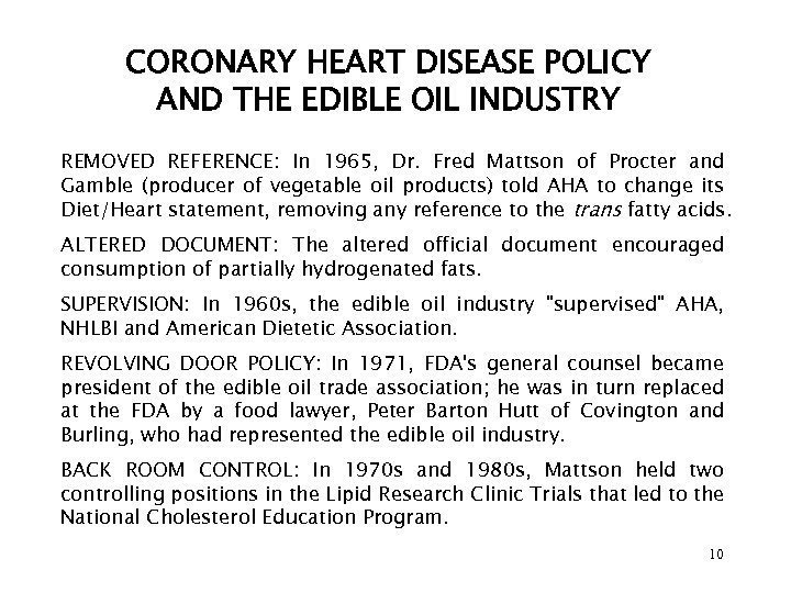 CORONARY HEART DISEASE POLICY AND THE EDIBLE OIL INDUSTRY REMOVED REFERENCE: In 1965, Dr.