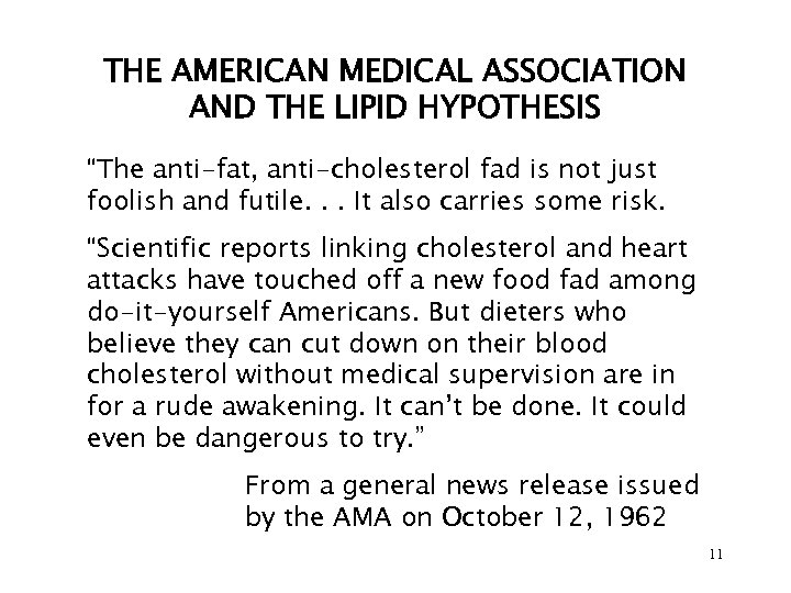"""THE AMERICAN MEDICAL ASSOCIATION AND THE LIPID HYPOTHESIS """"The anti-fat, anti-cholesterol fad is not"""