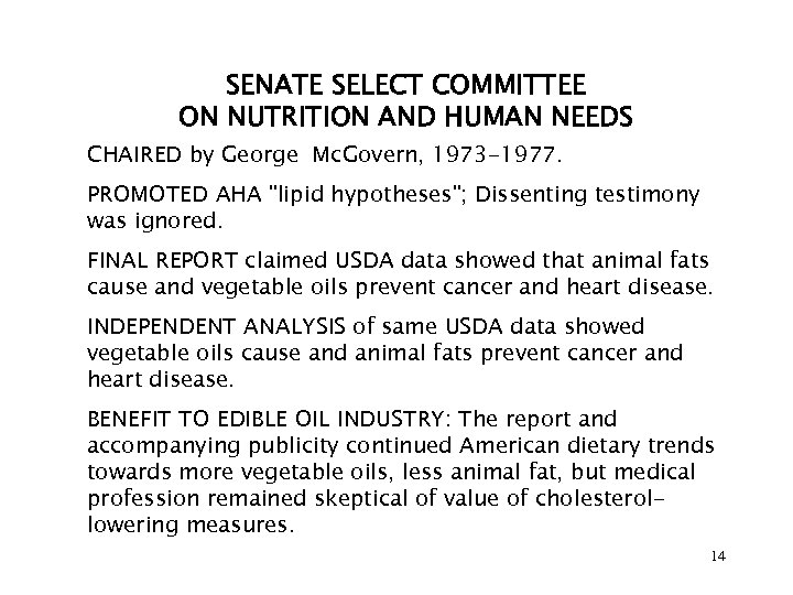 SENATE SELECT COMMITTEE ON NUTRITION AND HUMAN NEEDS CHAIRED by George Mc. Govern, 1973