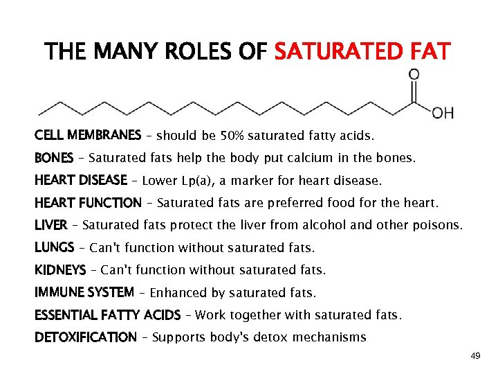 THE MANY ROLES OF SATURATED FAT CELL MEMBRANES – should be 50% saturated fatty