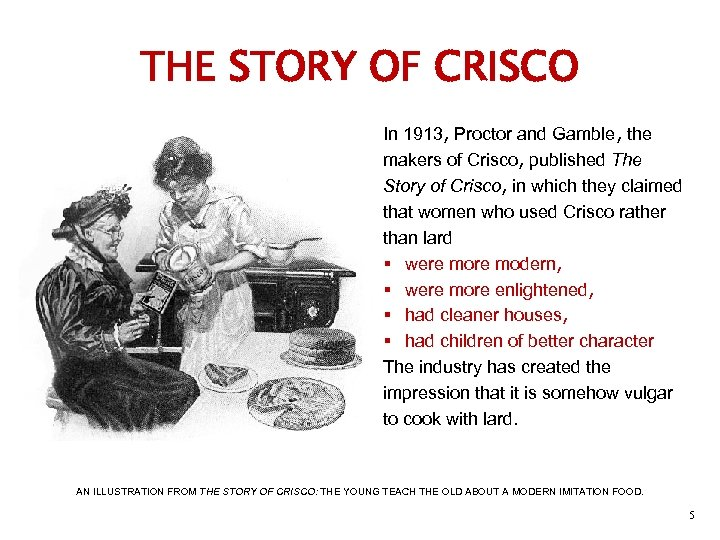 THE STORY OF CRISCO In 1913, Proctor and Gamble, the makers of Crisco, published