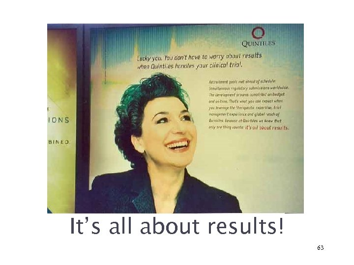 It's all about results! 63
