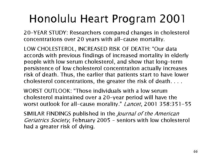 Honolulu Heart Program 2001 20 -YEAR STUDY: Researchers compared changes in cholesterol concentrations over
