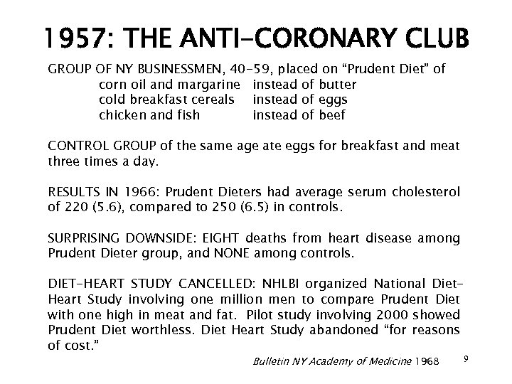 """1957: THE ANTI-CORONARY CLUB GROUP OF NY BUSINESSMEN, 40 -59, placed on """"Prudent Diet"""""""