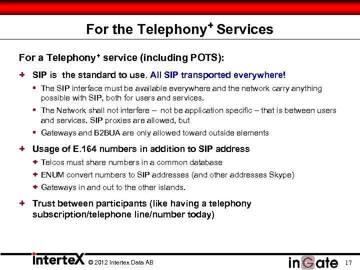 For the Telephony+ Services For a Telephony+ service (including POTS): + SIP is the