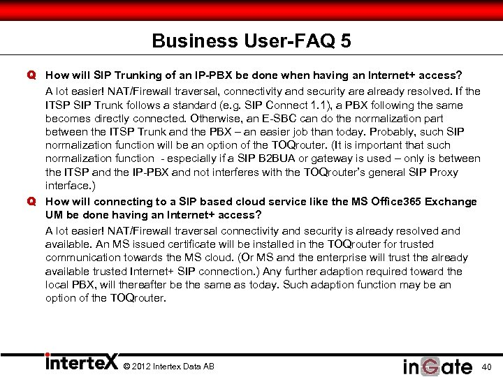 Business User-FAQ 5 Q How will SIP Trunking of an IP-PBX be done when