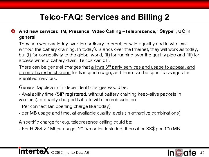 Telco-FAQ: Services and Billing 2 Q And new services; IM, Presence, Video Calling –Telepresence,