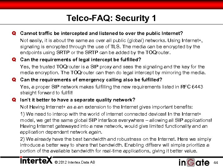 Telco-FAQ: Security 1 Q Cannot traffic be intercepted and listened to over the public