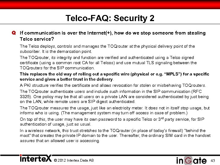 Telco-FAQ: Security 2 Q If communication is over the Internet(+), how do we stop