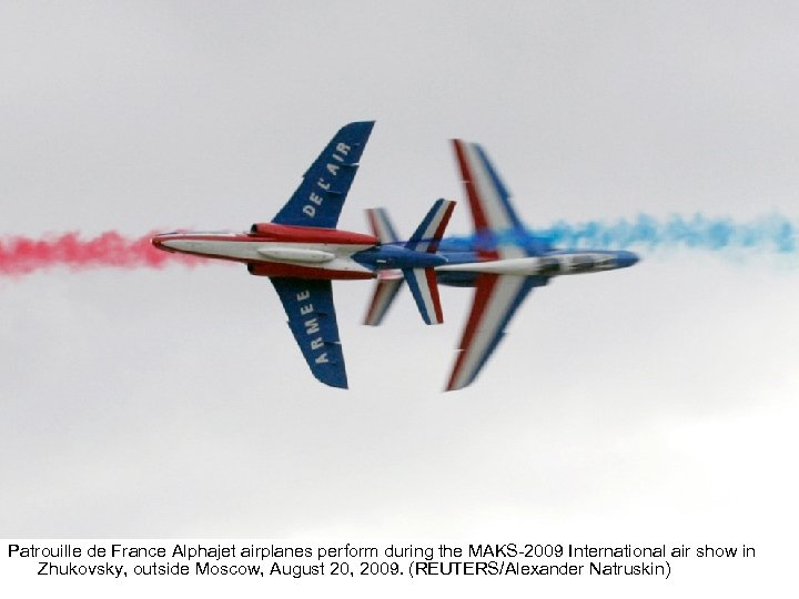 Patrouille de France Alphajet airplanes perform during the MAKS-2009 International air show in Zhukovsky,
