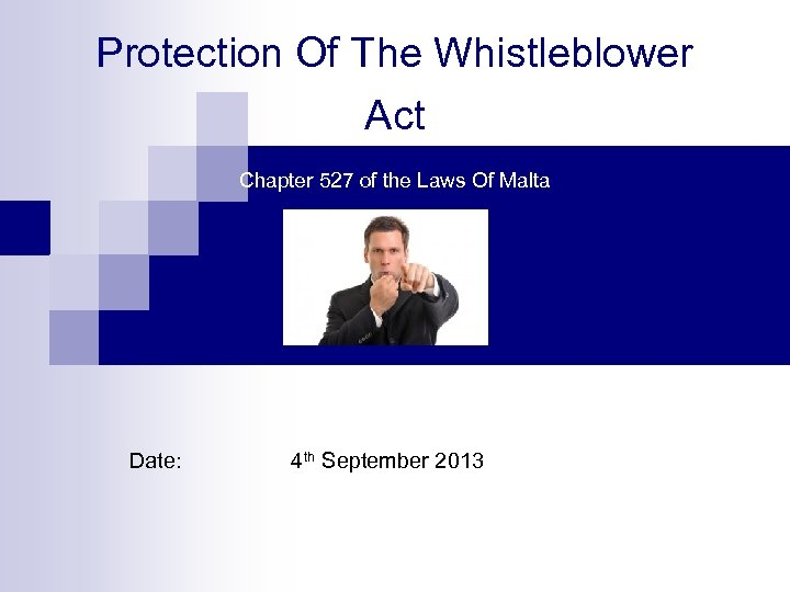 Protection Of The Whistleblower Act Chapter 527 of the Laws Of Malta Date: 4