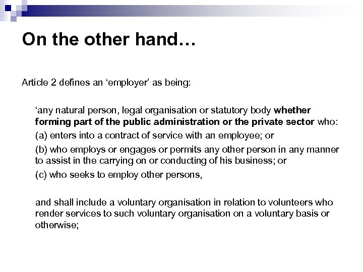 On the other hand… Article 2 defines an 'employer' as being: 'any natural person,