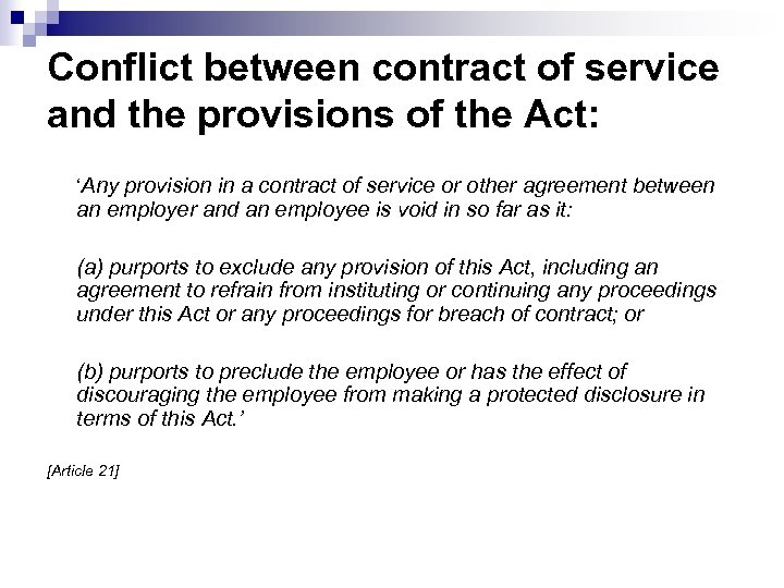 Conflict between contract of service and the provisions of the Act: 'Any provision in