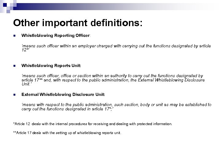 Other important definitions: n Whistleblowing Reporting Officer: 'means such officer within an employer charged