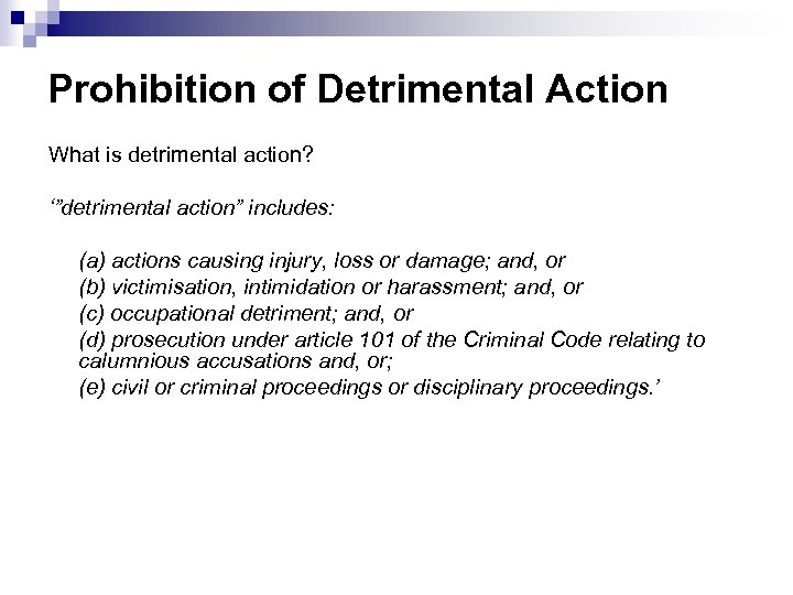 "Prohibition of Detrimental Action What is detrimental action? '""detrimental action"" includes: (a) actions causing"