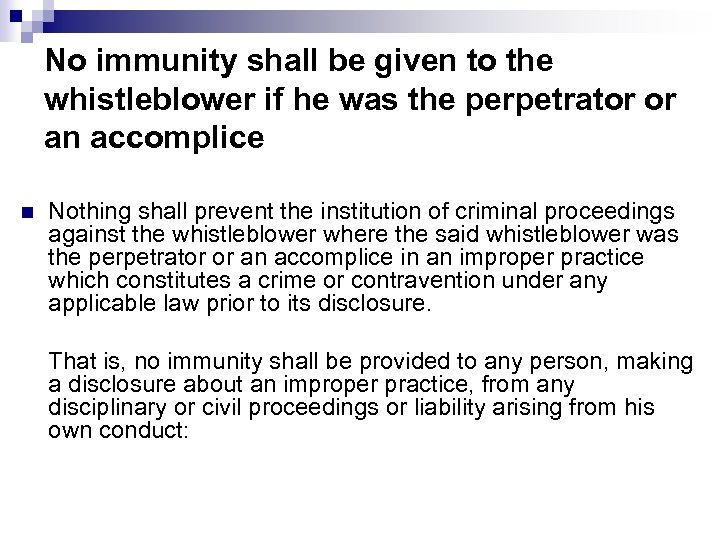 No immunity shall be given to the whistleblower if he was the perpetrator or