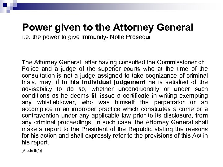 Power given to the Attorney General i. e. the power to give Immunity- Nolle