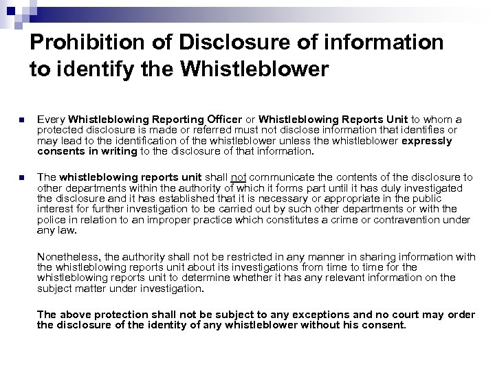 Prohibition of Disclosure of information to identify the Whistleblower n Every Whistleblowing Reporting Officer