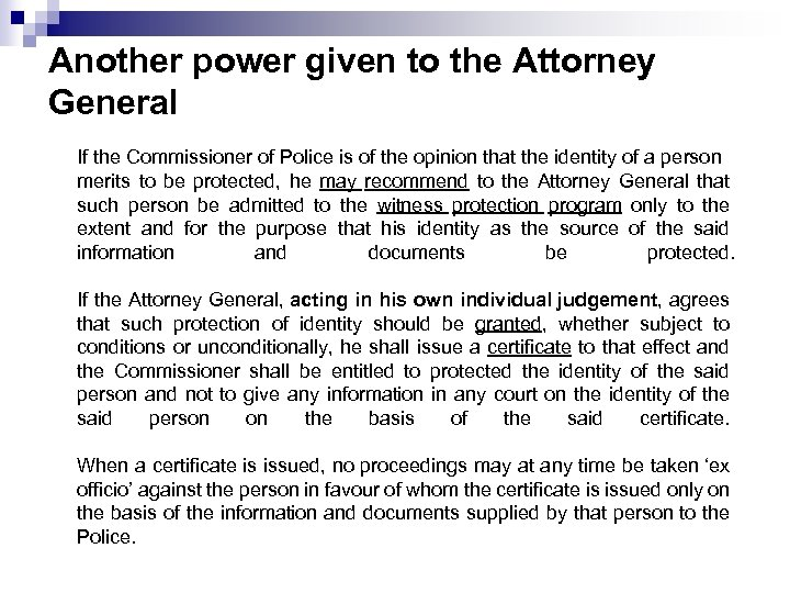 Another power given to the Attorney General If the Commissioner of Police is of