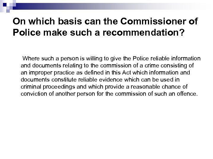 On which basis can the Commissioner of Police make such a recommendation? Where such