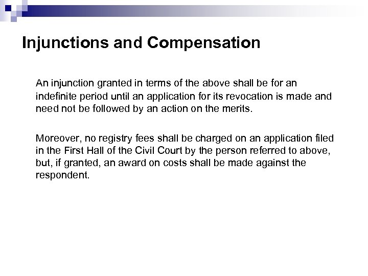 Injunctions and Compensation An injunction granted in terms of the above shall be for