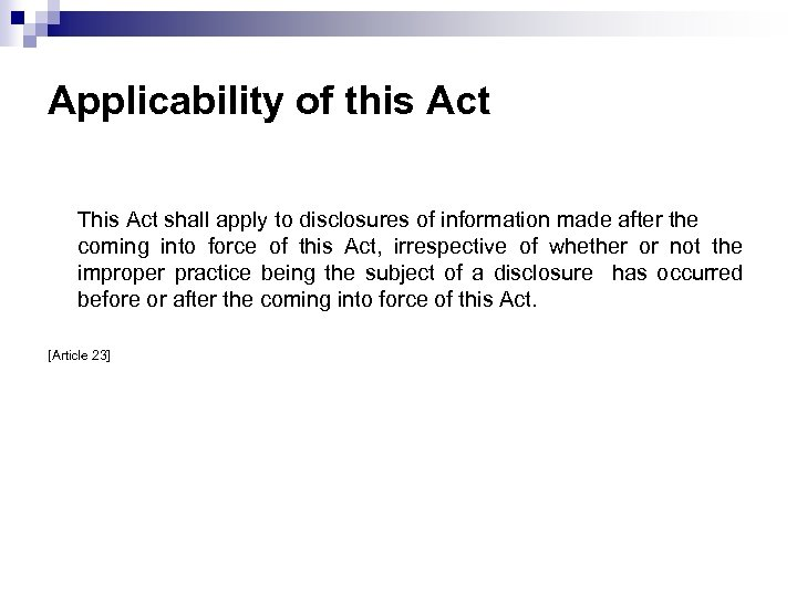 Applicability of this Act This Act shall apply to disclosures of information made after
