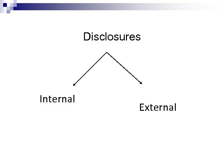 Disclosures Internal External
