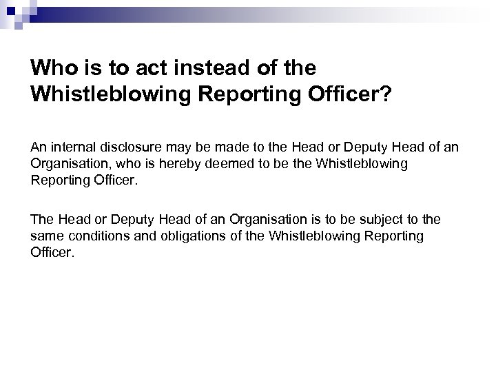 Who is to act instead of the Whistleblowing Reporting Officer? An internal disclosure may