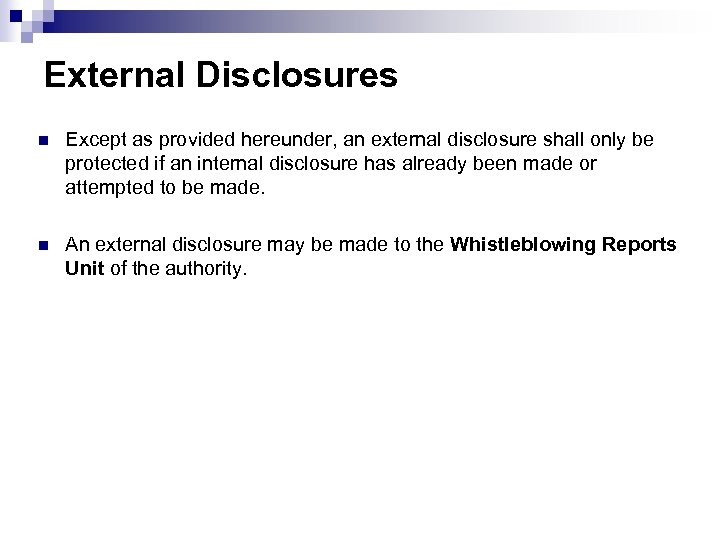 External Disclosures n Except as provided hereunder, an external disclosure shall only be protected