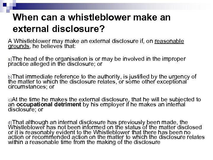 When can a whistleblower make an external disclosure? A Whistleblower may make an external