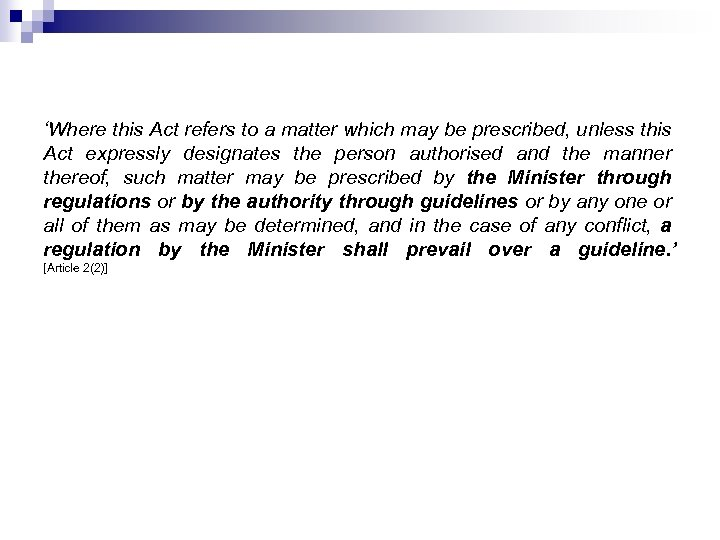 'Where this Act refers to a matter which may be prescribed, unless this Act