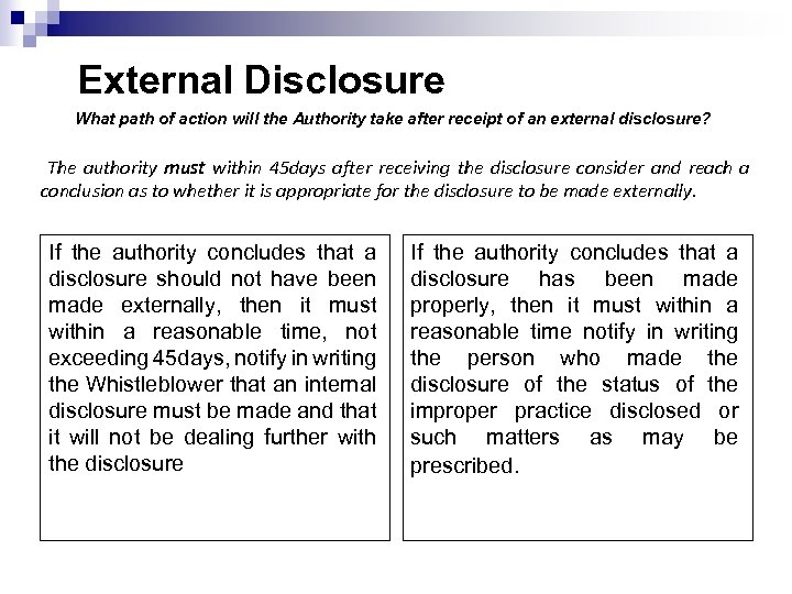 External Disclosure What path of action will the Authority take after receipt of an