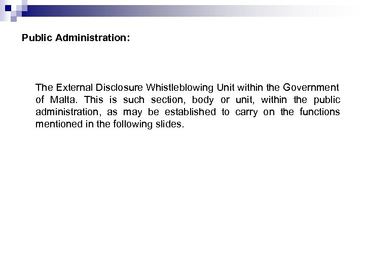 Public Administration: The External Disclosure Whistleblowing Unit within the Government of Malta. This is