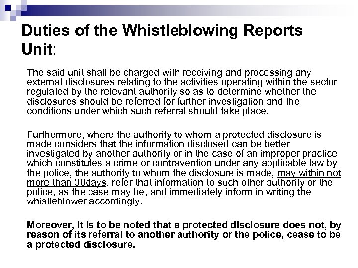Duties of the Whistleblowing Reports Unit: The said unit shall be charged with receiving