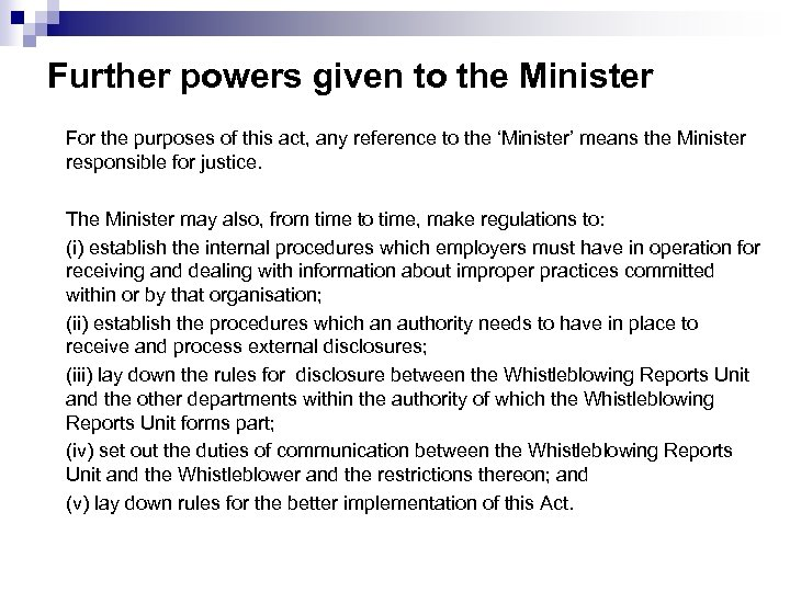 Further powers given to the Minister For the purposes of this act, any reference