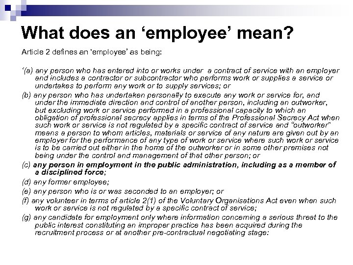 What does an 'employee' mean? Article 2 defines an 'employee' as being: '(a) any